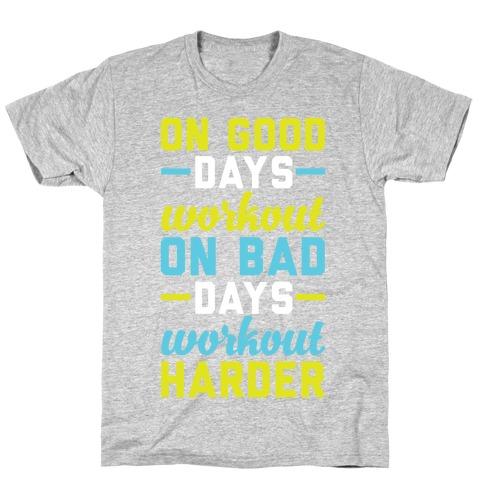 On Good Days Workout Mens/Unisex T-Shirt