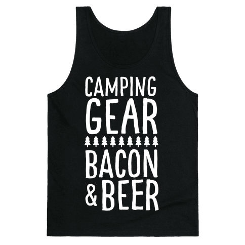 Camping Gear, Bacon, & Beer Tank Top