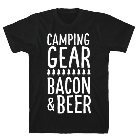 Camping Gear, Bacon, & Beer Mens/Unisex T-Shirt