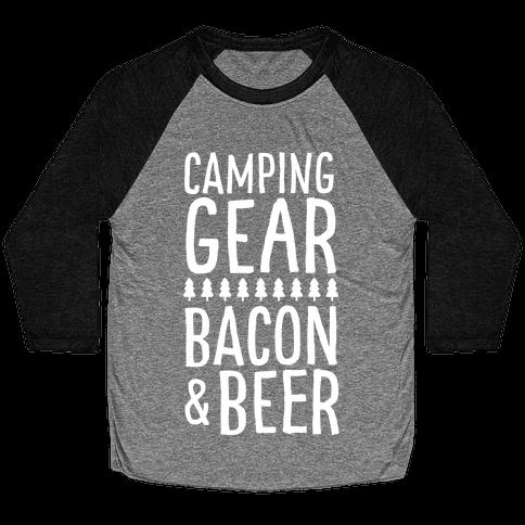 Camping Gear, Bacon, & Beer Baseball Tee
