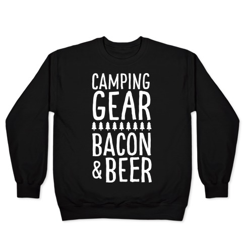 Camping Gear, Bacon, & Beer Pullover