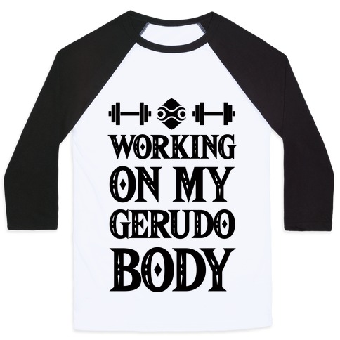 Working On My Gerudo Body Baseball Tee