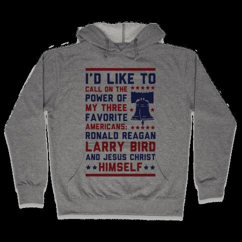My Three Favorite Americans Hooded Sweatshirt