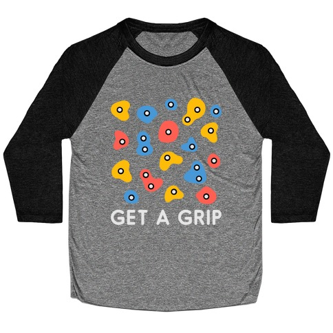 Get A Grip  Baseball Tee