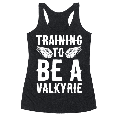 Training To Be A Valkyrie Parody White Print Racerback Tank Top