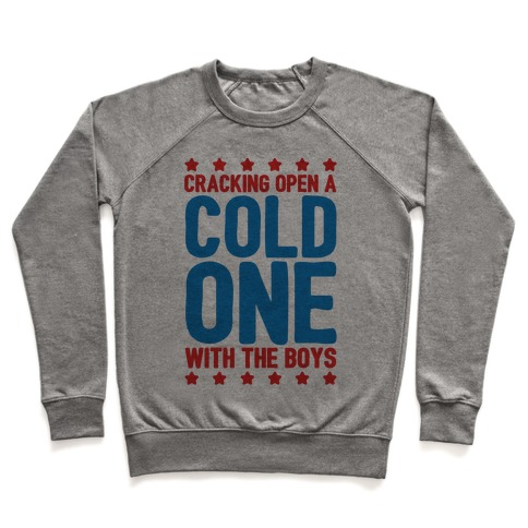 Cracking Open A Cold One With The Boys Pullover