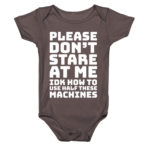 Please Don't Stare At Me At The Gym Baby One-Piece