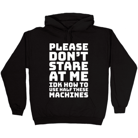 Please Don't Stare At Me At The Gym Hooded Sweatshirt