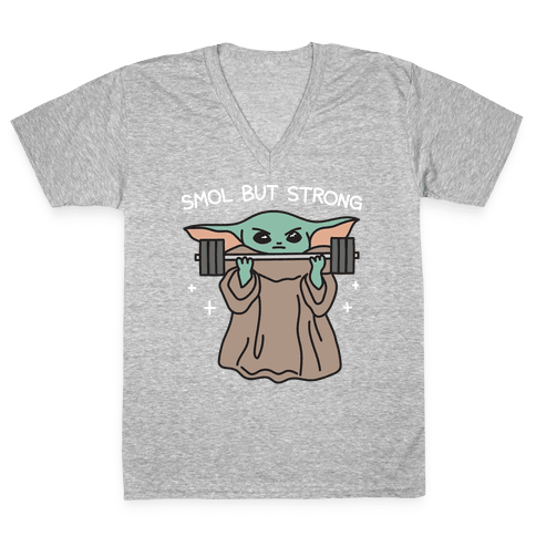 Smol But Strong Baby Yoda V-Neck Tee Shirt