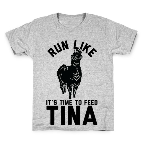 Run Like It's Time To Feed Tina Kids T-Shirt