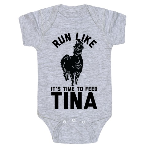 Run Like It's Time To Feed Tina Baby Onesy
