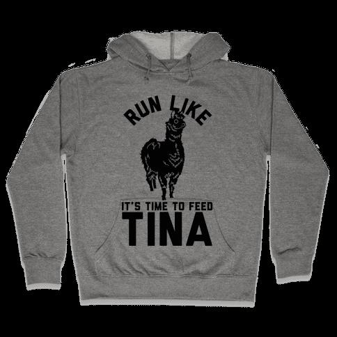 Run Like It's Time To Feed Tina Hooded Sweatshirt