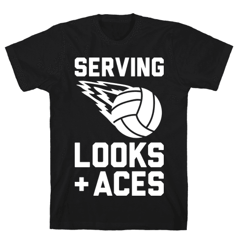 Serving Looks And Aces Volleyball Mens/Unisex T-Shirt