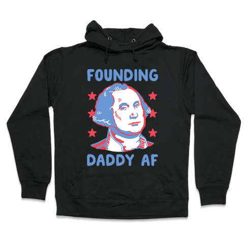Founding Daddy AF Hooded Sweatshirt