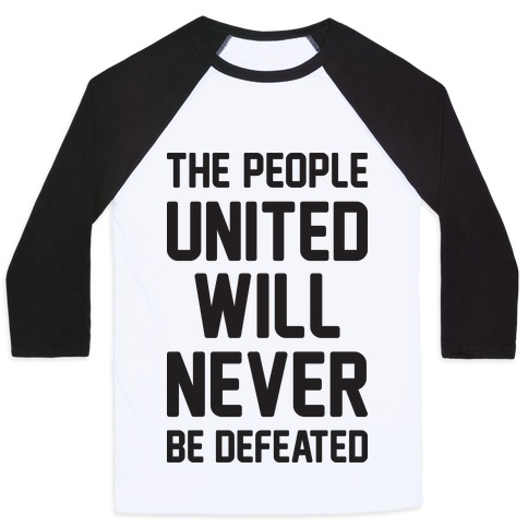 The People United Will Never Be Defeated Baseball Tee