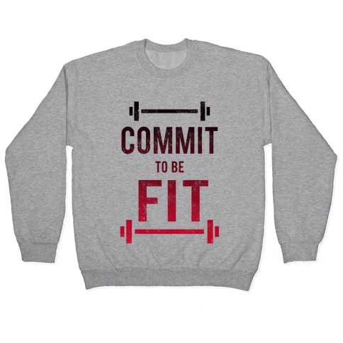 COMMIT to be FIT Pullover