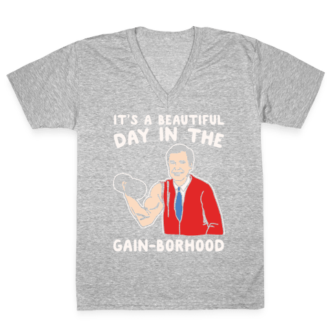 It's A Beautiful Day In The Gain-borhood Parody White Print V-Neck Tee Shirt