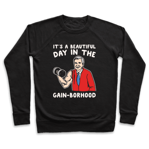It's A Beautiful Day In The Gain-borhood Parody White Print Pullover