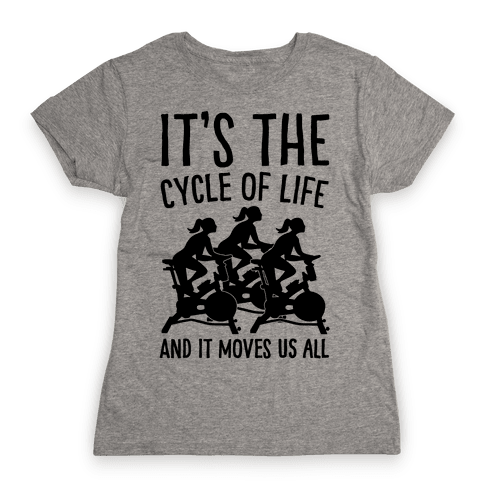 It's The Cycle of Life Spinning Parody Womens T-Shirt