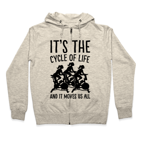 It's The Cycle of Life Spinning Parody Zip Hoodie