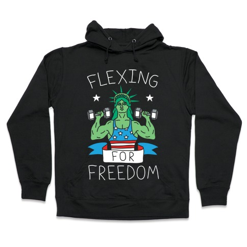 Flexing For Freedom Hooded Sweatshirt