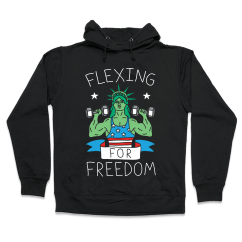Flexing For Freedom Hooded Sweatshirt