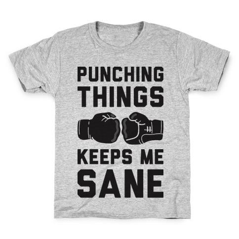 Punching Things Keeps Me Sane Kids T-Shirt