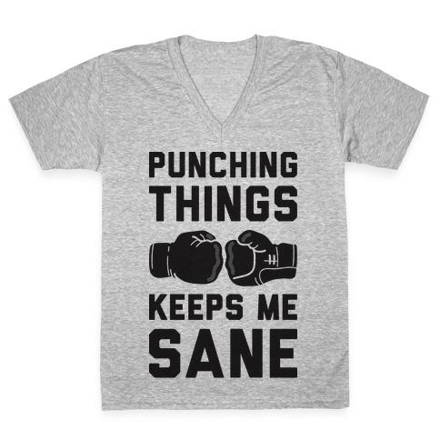 Punching Things Keeps Me Sane V-Neck Tee Shirt