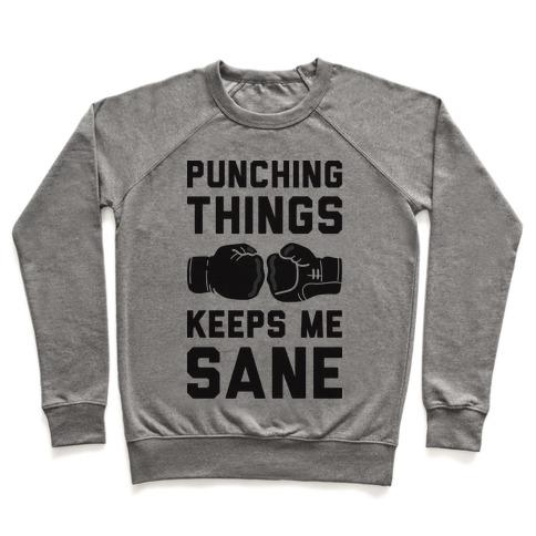 Punching Things Keeps Me Sane Pullover