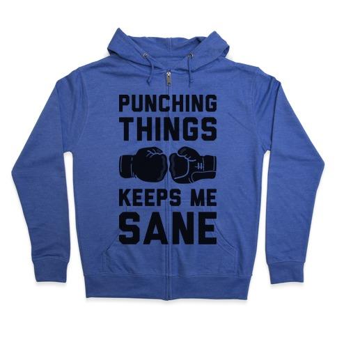 Punching Things Keeps Me Sane Zip Hoodie