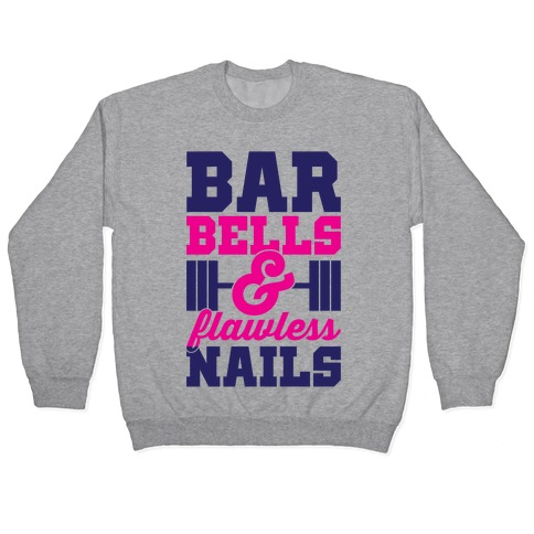 Barbells And Flawless Nails Pullover
