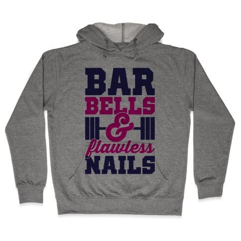 Barbells And Flawless Nails Hooded Sweatshirt