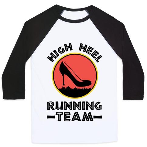 High Heel Running Team Baseball Tee
