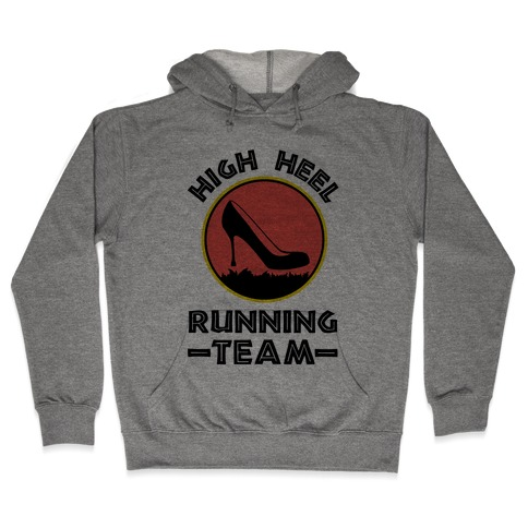 High Heel Running Team Hooded Sweatshirt