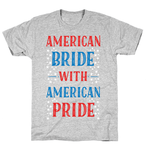 American Bride with American Pride Mens T-Shirt