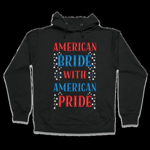 American Bride with American Pride Hooded Sweatshirt