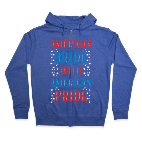American Bride with American Pride Zip Hoodie