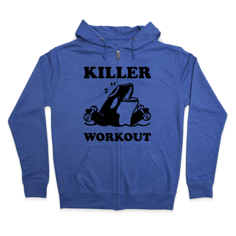 Killer Workout (Orca) Zip Hoodie