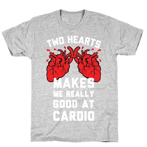 Two Hearts Makes Me Really Good At Cardio T-Shirt