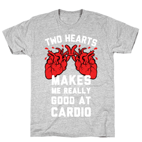 Two Hearts Makes Me Really Good At Cardio Mens T-Shirt