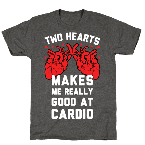 Two Hearts Makes Me Really Good At Cardio
