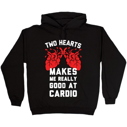 Two Hearts Makes Me Really Good At Cardio Hooded Sweatshirt