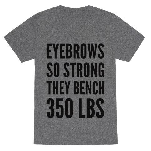 Eyebrows So Strong The bench 350 LBS V-Neck Tee Shirt