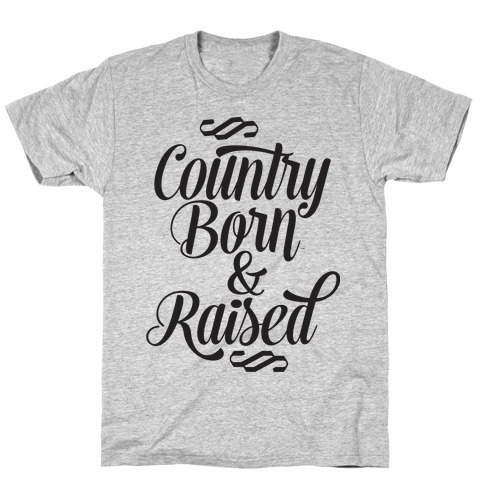 Country Born and Raised Mens/Unisex T-Shirt