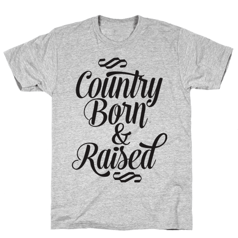 Country Born and Raised Mens T-Shirt