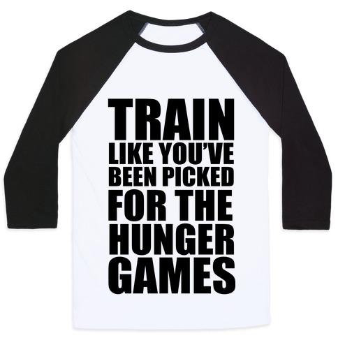 Train For The Hunger Games Baseball Tee