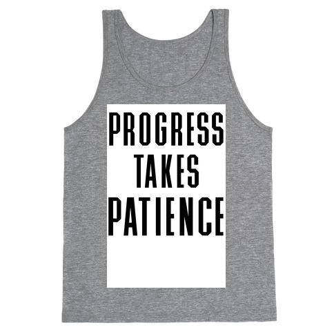 Progress Takes Patience Tank Top