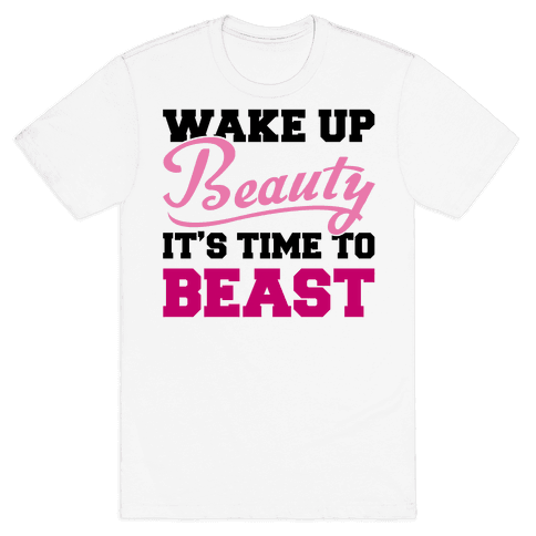 human wake up beauty it 39 s time to beast clothing tee