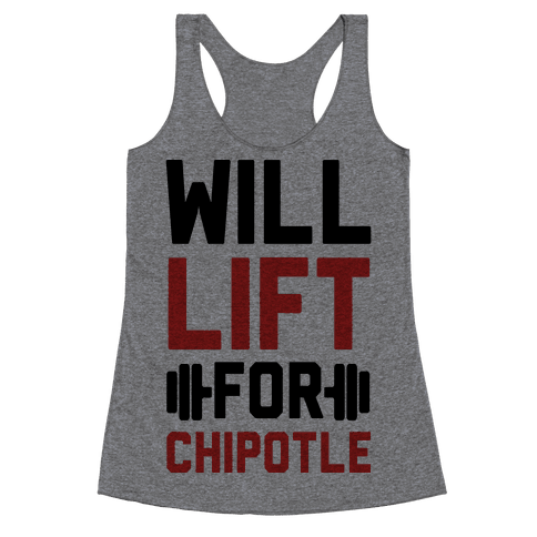 Will Lift For Chipotle Racerback Tank Top