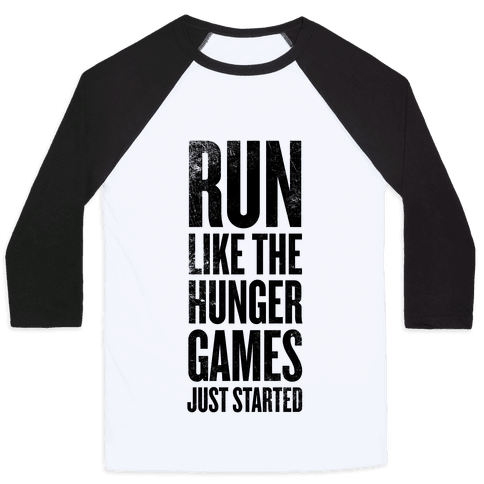 Run Like The Hunger Games Just Started Baseball Tee